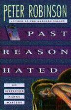 Past Reason Hated: An Inspector Banks Mystery Peter Robinson hardcover dj 1st