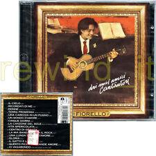 """FIORELLO """"DAI MIEI AMICI CANTAUTORI"""" CD 1997 FUORI CATALOGO - SIGILLATO"""