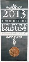 .2013 BICENTENATY OF THE HOLEY DOLLAR & DUMP UNC $1, MELBOURNE COUNTERSTAMP.