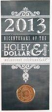 2013 BICENTENATY OF THE HOLEY DOLLAR & DUMP UNC $1, MELBOURNE COUNTERSTAMP.