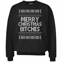 Merry Christmas Bitches Funny Offensive Xmas Ugly Christmas Sweater Crewneck Gra