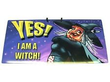 'Yes! I am a witch!'  Humorous PVC hanging sign