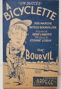 Partition ancienne: A BICYCLETTE - BOURVIL - RENE LAQUIER - ETIENNE LORIN