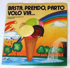 """Tony MARLOW  SANREMINI - BASTA, PRENDO, PARTO VOLO VIA - AMBARABA' 45gg 7"""" NUOVO"""