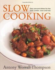 Antony's Slow Cooking: 100 easy recipes for the slow cooker, the oven and the ,