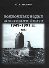 Submarines of the Soviet Navy 1945-1991. Volume 1 hardcover book