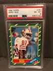 1986 Topps  JERRY RICE Rookie #161 in PSA 6 Condition, NO RESERVE!!