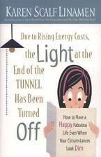 Aufgrund steigender Energiekosten, das Licht am Ende des Tunnels wurde gedreht O