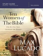 Ten Women of the Bible : How God Raised up Unique Individuals to Impact the Wor…