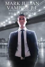 Mark Julian Vampire P.I.: The Case of the Choirboy Killer, Cicero, Kyle, Very Go