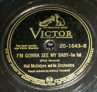 Hal McIntyre w/ Johnny Turnbull 78 I'm Gonna See My Baby /Sentimental Journey Y7