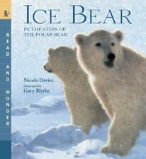 Ice Bear: Read and Wonder: In the Steps of the Polar Bear: By Davies, Nicola