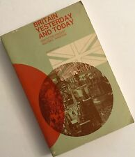 History of England: Britain Yesterday and Today, 1830 to the Present
