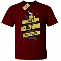 I Work Until Beer O Clock T-Shirt Mens funny pub drinking alcohol drinks gift