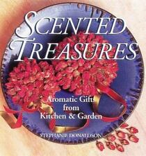 SCENTED TREASURES Aromatic Gifts from Kitchen & Garden by Stephanie Donaldson