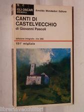 CANTI DI CASTELVECCHIO Giovanni Pascoli Mondadori Gli Oscar Mensili 17 a Poesia