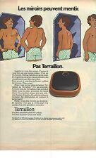 """PUBLICITE 1973  TERAILLON pése personne """"les  miroirs peuvent mentir pas..."""""""