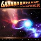 GROUNDBREAKER SOUL TO SOUL CD (12TH NOV) PRESALE