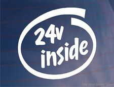 24v INSIDE Car/Van/Window/Bumper Sticker Ideal for 24 Valve Engine Vehicle