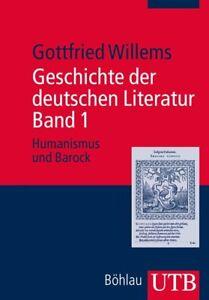 Geschichte der deutschen Literatur Band 1, Humanismus und Barock