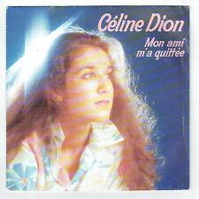 """Celine DION Vinyle 45T 7"""" SP MON AMI M'A QUITTEE - LA DO DO LA DO - EMI 1653817"""