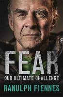 Fear. Our Ultimate Challenge by Fiennes, Sir Ranulph, Bt OBE (Hardback book, 201