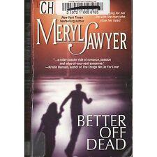 Better Off Dead Meryl Sawyer Pb 2005 x-lib S2