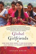 Global Girlfriends: How One Mom Made It Her Business to Help Women in Poverty Wo