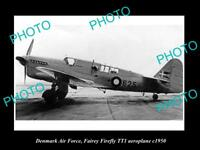 OLD LARGE HISTORIC PHOTO OF DENMARK AIR FORCE, FAIREY FIREFLY PLANE c1950