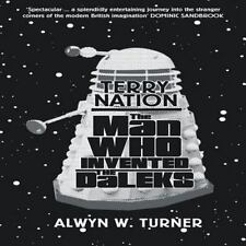 Terry Nation The Man Who Invented The Daleks by Alwyn W. Turner paperback 2013
