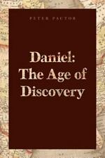 Daniel : The Age of Discovery: By Pactor, Peter