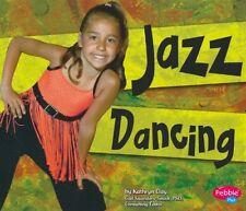 Jazz Dancing (Pebble Plus, Dance, Dance, Dance)