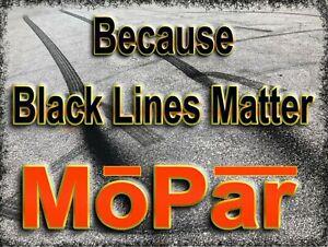"""Black Lines Matter Mopar Metal Sign 9"""" x 12"""" or 12"""" x 16"""""""
