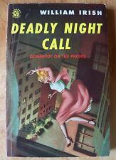 DEADLY NIGHT CALL by WILLIAM IRISH - AKA CORNELL WOOLRICH - 1951