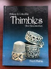Antiques and Collectible Thimbles and Accessories by Averil Mathis (1995,...