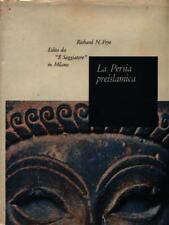 LA PERSIA PREISLAMICA  RICHARD N. FRYE IL SAGGIATORE 1963 IL PORTOLANO