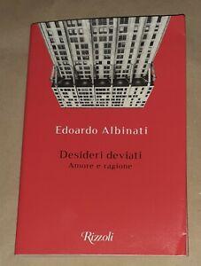 Desideri deviati. Amore e ragione di Edoardo Albinati - Rizzoli,  2020