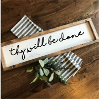 THY WILL BE DONE Rustic LARGE Wood Sign Fixer Upper Farmhouse Primitive Handmade