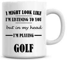 LISTENING I'M PLAYING GOLF Novelty/Funny Printed Coffee Mug Gift/Present O722
