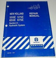 "New Holland 555E 575E 655E 675E Backhoe ""HYDRAULIC SYSTEM"" Service Repair Manual"