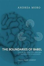 The Boundaries of Babel: The Brain and the Enigma of Impossible Languages (Curr