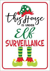 This House Is Under Elf Surveillance Sign - Naughty Elf - Christmas Decorations