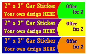"""7"""" x 3"""" CAR STICKER WITH YOUR OWN DESIGN - INSIDE PEEL FRONT - PLUS 1 FREE / NEW"""