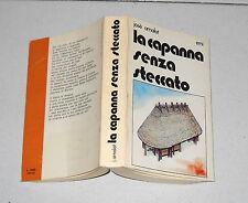 Josè Arnalot LA CAPANNA SENZA STECCATO Tre anni tra gli Achuar in Ecuador - 1979