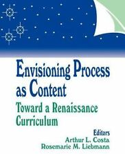 Envisioning Process as Content: Toward a Renaissance Curriculum (1-Off)