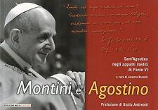 Montini e Agostino. Agostino negli appunti inediti di Paolo VI. Lorenzo Bianchi