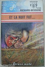 ANTICIPATION n°700 ¤ RICHARD BESSIERE ¤ ET LA NUIT FUT... ¤ 1975 fleuve noir
