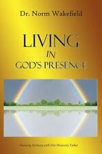 Living in God's Presence: Pursuing Intimacy with Our Heavenly Father (Paperback