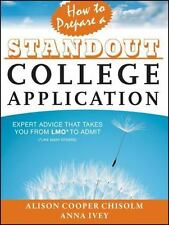 How to Prepare a Standout College Application: Expert Advice that Takes You fro
