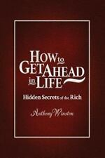 How to Get Ahead in Life: Hidden Secrets of the Rich (Paperback or Softback)
